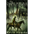 The Chapel Perilous (The Iron Druid Chronicles)