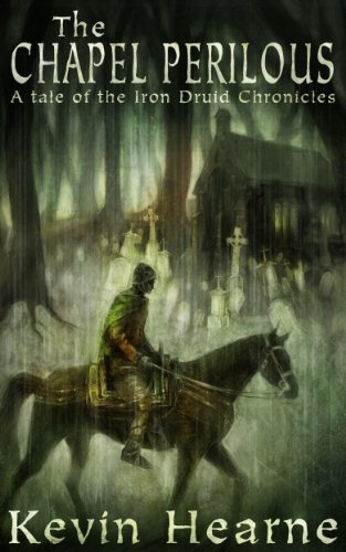 The Chapel Perilous (The Iron Druid Chronicles)