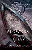 Flowers for her Grave: A Grim Reaper Mystery (The Grim Reaper Series Book 3)