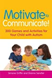 Motivate to Communicate!, Simone Wyn Griffin and Dianne Sandler, 1849050414