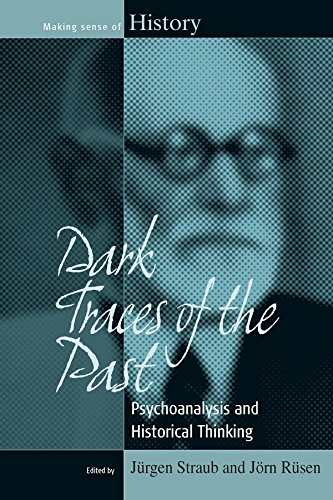 Dark Traces of the Past: Psychoanalysis and Historical Thinking (Making Sense of History)