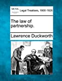 The law of Partnership, Lawrence Duckworth, 1240027389