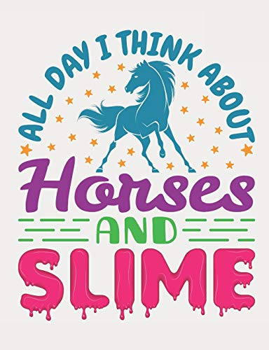 All Day I Think About Horses And Slime: Horse Composition Notebook, Blank Paperback Book To Write In, 150 pages, college ruled por Deliles Journals