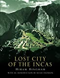 Lost City of the Incas. The Story of Machu Picchu and its Builders
