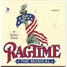 Ragtime: The Musical; Songs from Ragtime by Lynn Ahrens & Steven Flaherty