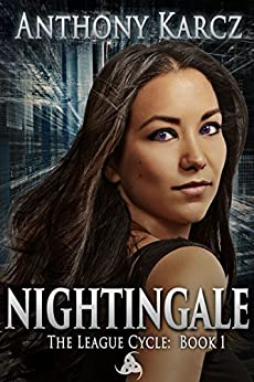 Nightingale (The League Cycle Book 1) by [Karcz, Anthony]