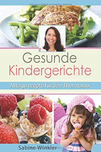 Gesunde Kindergerichte   Alltagsrezepte Für Den Thermomix