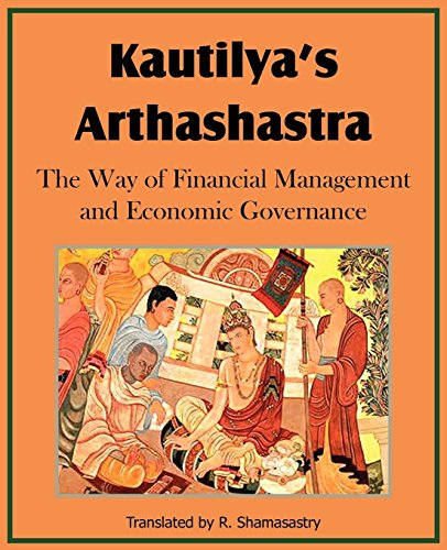 Kautilya's Arthashastra; The Way of Financial Management and Economic Governance