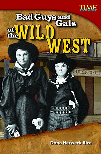 Bad Guys and Gals of the Wild West (TIME FOR KIDS® Nonfiction Readers)