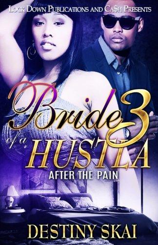 Read Online Bride of a Hustla 3: After the Pain (Volume 3) pdf