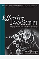 Effective JavaScript: 68 Specific Ways to Harness the Power of JavaScript (Effective Software Development Series) Paperback