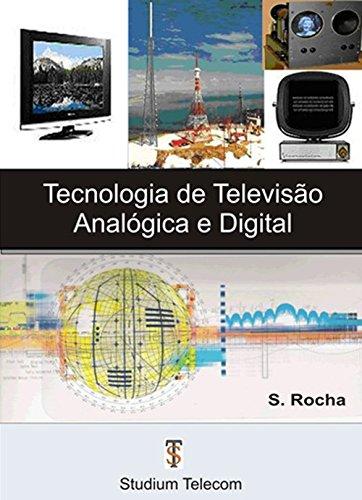 TECNOLOGIA DE TV ANALÓGICA E DIGITAL - Samuel Rocha: Princípios de Funcionamento (Portuguese Edition)