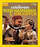 Holidays Around the World: Celebrate Rosh Hashanah and Yom Kippur: With Honey, Prayers, and the Shofar