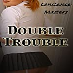 Double Trouble: Becky's Last Chance, Book 2 | Constance Masters