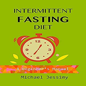 Intermittent Fasting Diet: A Beginner's Manual Audiobook