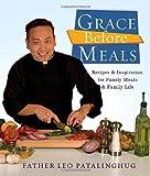 Grace Before Meals, Leo Patalinghug, 0307717216