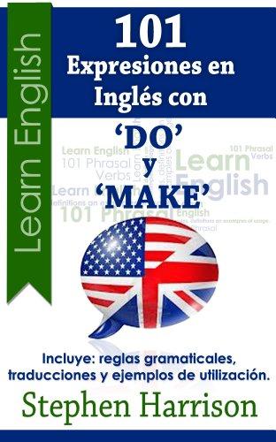 Download 101 Expresiones en Inglés con 'Do' y 'Make' (101 Expresiones en Inglés con…) (Spanish Edition) Pdf