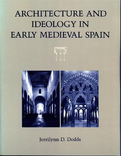 Architecture and Ideology in Early Medieval Spain -