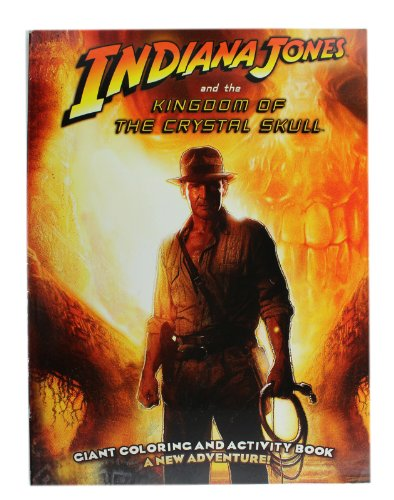 Indiana Jones and the Kingdom of the Crystal Skull Activity Book - Indiana  Jones Colloring Book