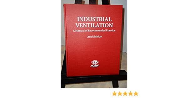 acgih industrial ventilation a manual of recommended practice 23 rd edition 1998