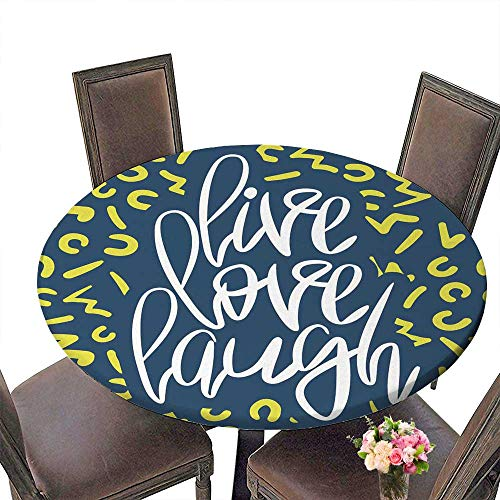PINAFORE Round Premium Tablecloth Live Laugh Love Romantic Ornate Design with an Inspirational Saying Stain Resistant 47.5