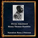 Divine Adjustment: Love Is the Key to Every Situation in Life   Henry Thomas Hamblin