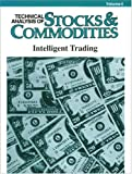 Technical Analysis of Stocks and Commodities : Intelligent Trading, , 0938773038