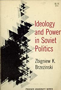 Ideology and Power in the Soviet Politics from Frederick A. Praeger