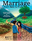 Marriage From Roots To Fruits: Understanding God's Design For Growing in the Good Soil