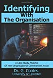Identifying with the Organisation, G. Coates, 0595223990