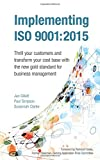 img - for Implementing Iso 9001:2015: Thrill your customers and transform your cost base with the new gold standard for business management book / textbook / text book