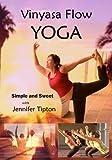 Vinyasa Flow Yoga, Simple and Sweet, Beginner & Intermediate, a ***Practice DVD***