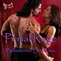 Primal Rage Audiobook by Belladonna Bordeaux Narrated by Allison Cope