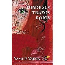 Desde Sus Trazos Rojos: Suspenso y Romance: Un amor imposible de colores y fantasmas