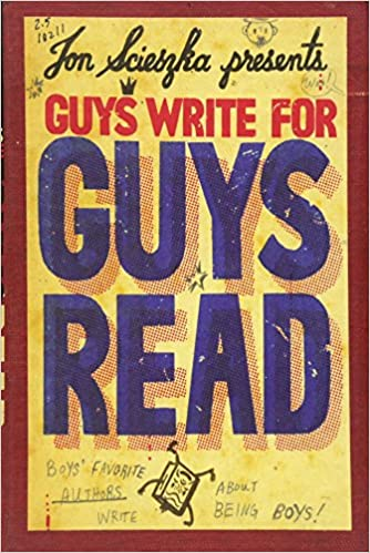 Guys Write for Guys Read Boys Favorite Authors Write About Being Boys