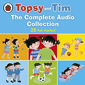 Topsy and Tim: The Complete Audio Collection Audiobook