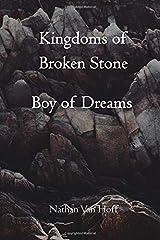 Kingdoms of Broken Stone: Boy of Dreams (Volume 1) Paperback