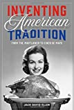 """Jack David Eller, """"Inventing American Tradition: From the Mayflower to Cinco de Mayo"""" (Reaktion Books, 2018)"""