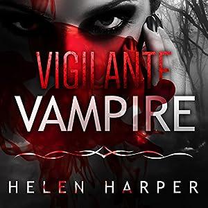 Vigilante Vampire Hörbuch