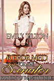Reformed for the Senator (The Institute Series Book 8)