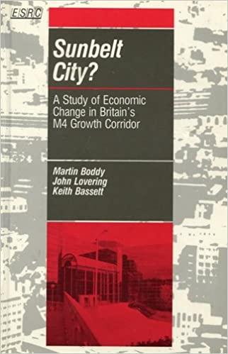 Sunbelt City?: A Study of Economic Change in Britain's M4 Growth Corridor (Inner City In Context Series)