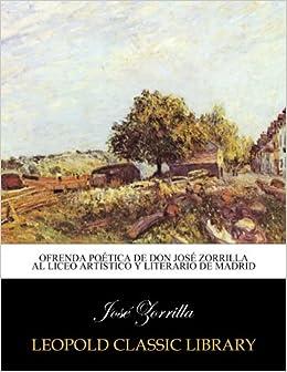 Book Ofrenda poética de Don José Zorrilla al Liceo Artístico y Literario de Madrid