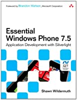 Essential Windows Phone 7.5: Application Development with Silverlight Front Cover