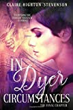 In Dyer Circumstances: The Final Chapter (Ren Dyer Series)