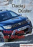 Dacia Duster: Mehr Sein als Schein (Automodelle) (German Edition)