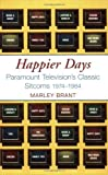 img - for Happier Days: Paramount Television's Classic Sitcoms, 1974-1984 by Marley Brant (30-Nov-2006) Paperback book / textbook / text book