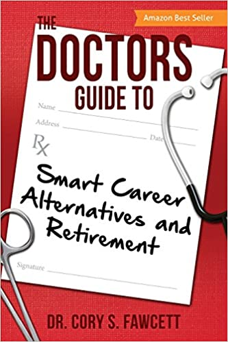 the doctors guide to smart career alternatives and retirement dr