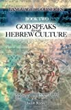 God Speaks through Hebrew Culture: Ancient Hebrew Knowledge Every Christian Needs to Know (Language of God) (Volume 2)