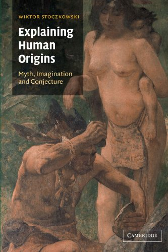 Explaining Human Origins: Myth, Imagination and Conjecture