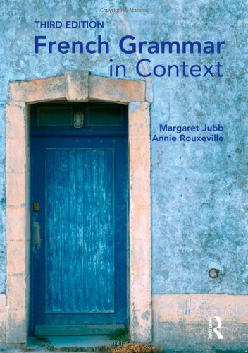 French Grammar in Context (Languages in Context) (Volume 1)